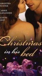 Christmas in His Bed by Alison Kent
