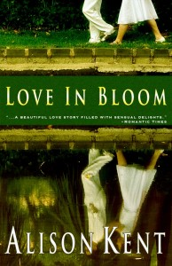 Love in Bloom by Alison Kent Digital Edition