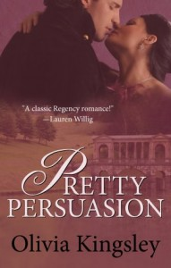 Pretty Persuasion by Olivia Kingsley