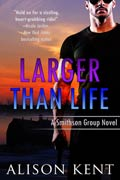Larger Than Life :: Alison Kent