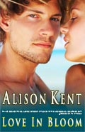 Love In Bloom by Alison Kent