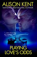 Playing Love's Odds by Alison Kent