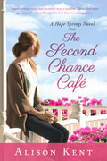The Second Chance Cafe :: A Hope Springs Novel :: Alison Kent